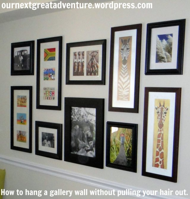 Hanging a gallery wall without pulling your hair out @ ournextgreatadventure.wordpress.com